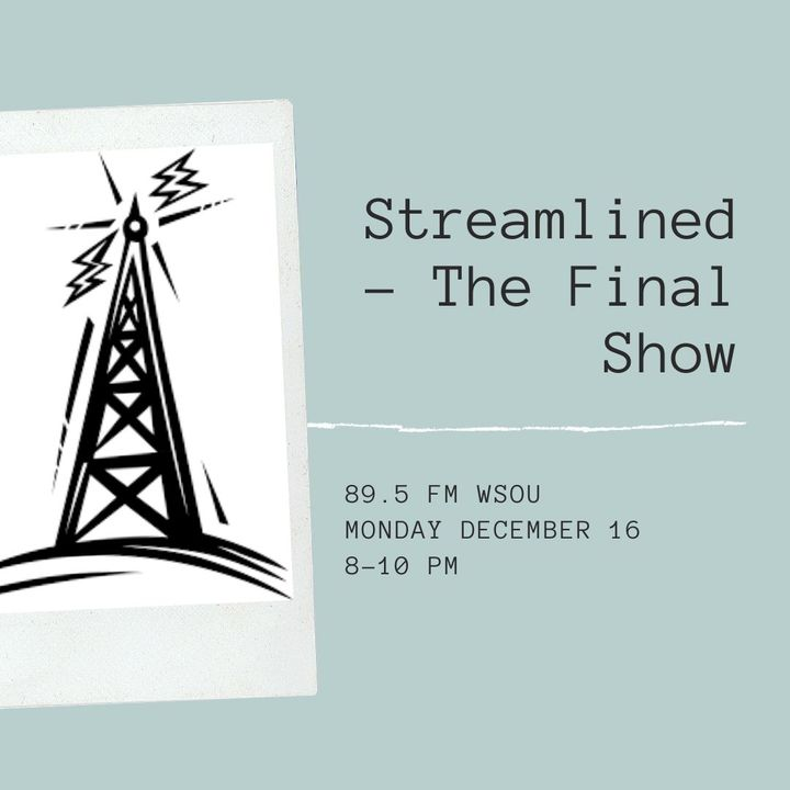 Tune into 89.5 FM or stream us on iHeartRadio Monday from 8-10 PM to hear the final Streamlined. We will be celebrating ...