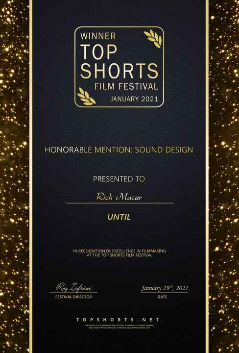 Happy to announce an honorable mention for Sound Design from TOP SHORTS Film Festival January 2021 of the film, UNTIL, c...