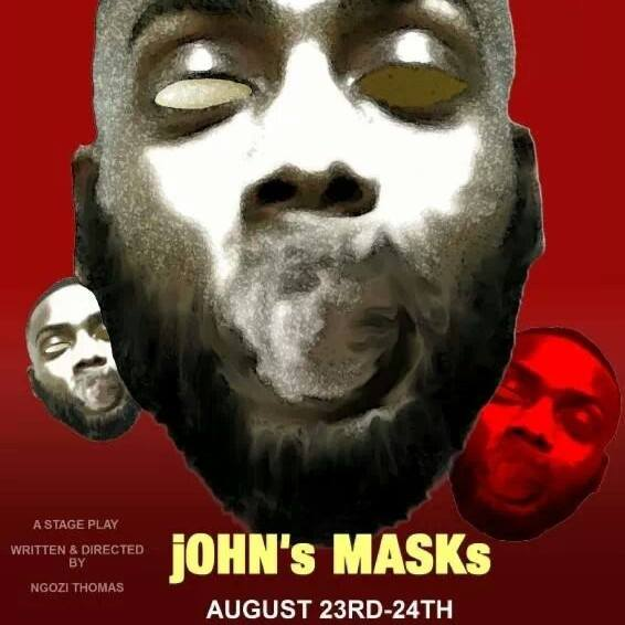 Coming to the INTERACT THEATER...jOHN's MASKs! Starring: John Suber. Written and directed by. Ngozi Thomas