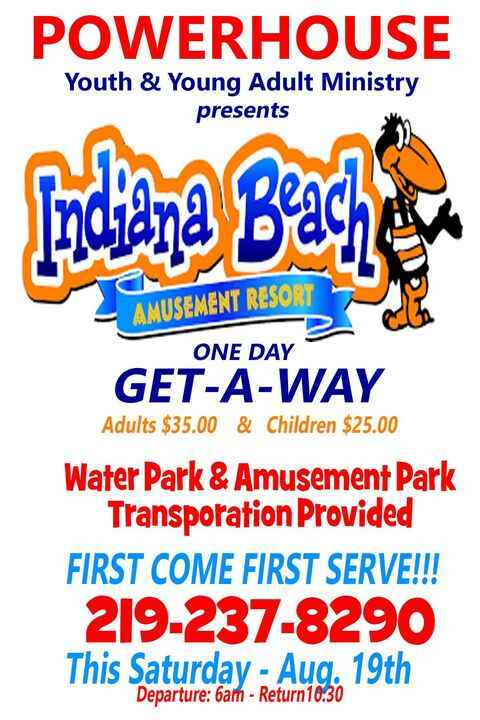 """Powerhouse Present """" Indiana Beach Get A Way """" Community & Church Trip!!! This Saturday LET's GET ON THE BUS & GO!!!"""
