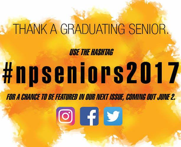 Give a shoutout to a graduating senior with the hashtag #npseniors2017. You could be featured in our next issue coming o...