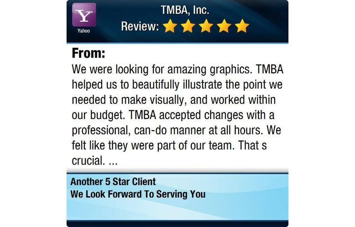 """5 Star: Anonymous """"We were looking for amazing graphics. TMBA helped us to beautifully illustrate the point we needed to..."""