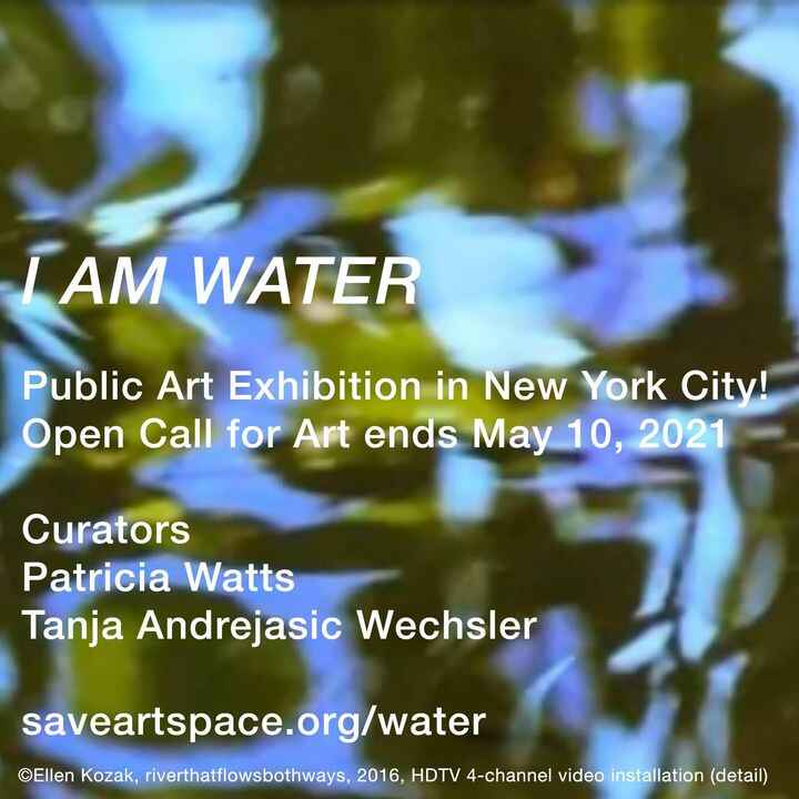 """New open call for art! Have your art on a billboard in NYC! Open call ends May 10, 2021.""""I AM WATER"""" is a public art e..."""