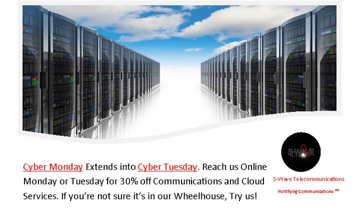 Cyber Monday Extends into Cyber Tuesday! 30% Off! Reach us Online Monday or Tuesday for Communications, Cloud or other R...