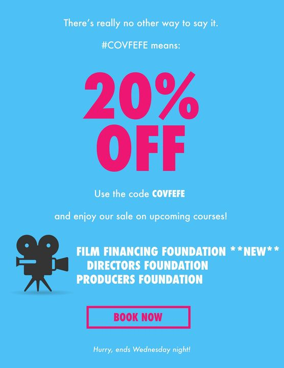#COVFEFE means 20% off our world-famous courses on film production, financing, and directing.Hurry and book now here -- ...