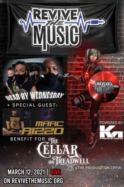 Tomorrow is the Dead By Wednesday + Marc Rizzo Benefit for The Cellar! Help keep a venue in crisis alive while grooving ...