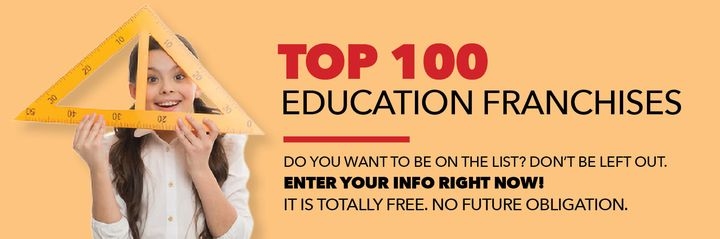ENTER YOUR INFO NOW!Franchise Connect Magazine will publish the TOP 100 Education Franchises in the upcoming issue.DO YO...