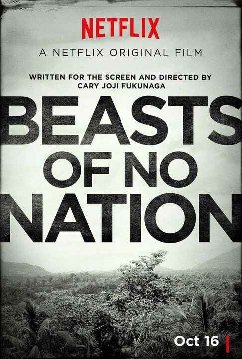 Beasts of No Nation tells the story of Agu, a young man from an unspecified African country, who finds himself swept up ...