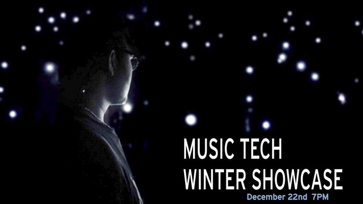 Come on out to the Music Tech Winter Showcase! December 22ND, 7PM!  The show will feature performances of original and c...