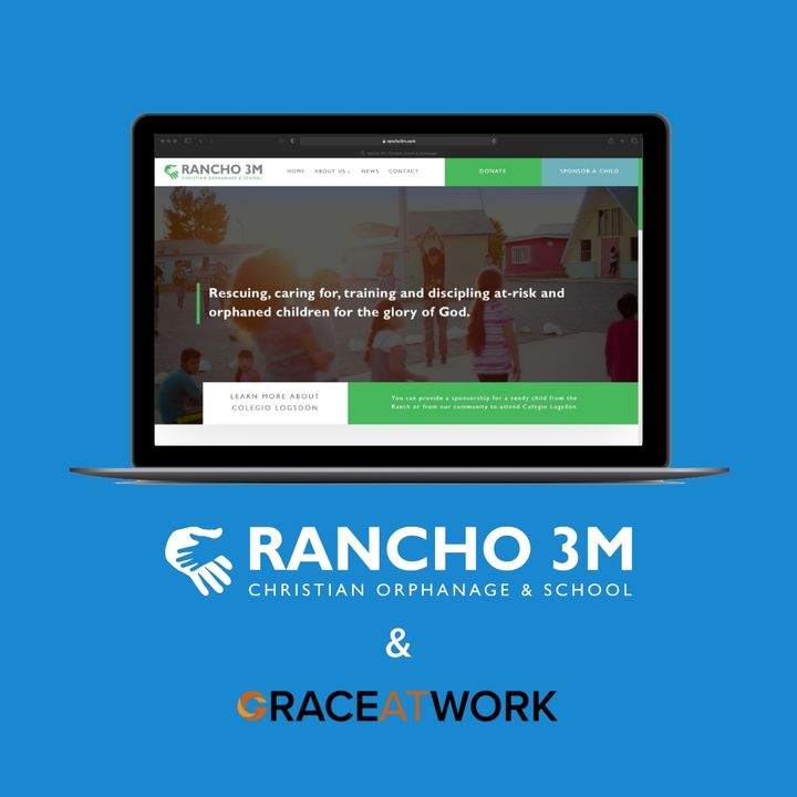 Working with organizations like Rancho 3M is exactly why Grace at Work exists. We build websites for organizations that ...