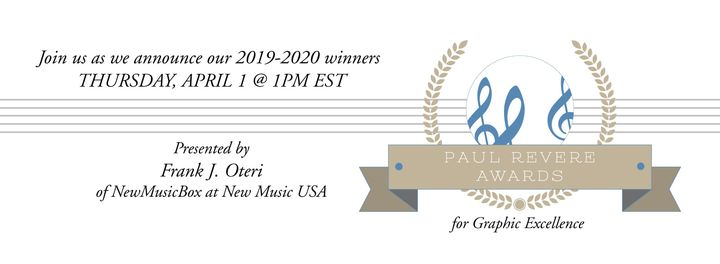 Join us as we announce the 2019-2020 Paul Revere Awards for Graphic Excellence on April 1!Presented by Frank J. Oteri of...
