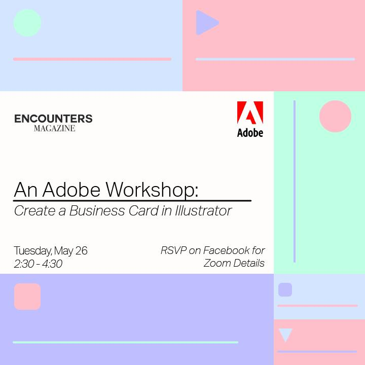 The semester has come to an end but our events haven't! Join Encounters Magazine at our next ADOBE Workshop with Illustr...